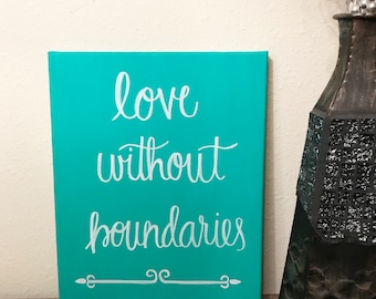 Love Without Boundaries Hand Lettered Canvas, Quote Canvas