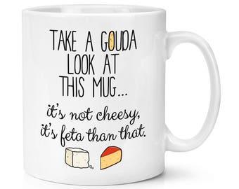 Take A Gouda Look At This Mug 10oz Mug Cup