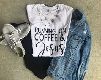 Running on Coffee & Jesus Tshirt (FREE SHIPPING)