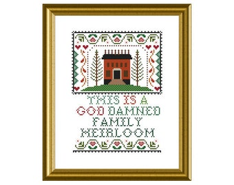 PDF Counted Cross Stitch Pattern- This is a god d-mned family heirloom 8in x 10in Sampler Handmade supply Crafter Decor Artsy Humor Family