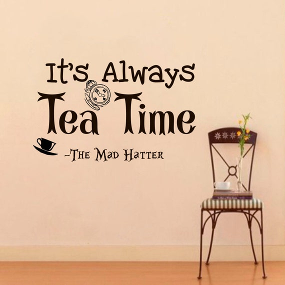 alice in wonderland wall decal quote its always tea time