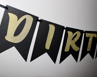 Dirty Thirty Banner, 30th Birthday Banner, Birthday Banner, Cheers, Black and Gold Banner