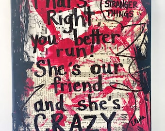 Stranger Things gift art painting Eleven 11 you better run she's our friend she's crazy tv show netflix funny quote boyfriend mixed PRINT