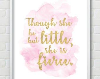 Watercolour Glitter Effect Print - Though She Be But Little, She Is Fierce.