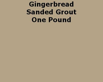 Gingerbread SANDED Grout - 1 Pound for Walls, Floors, Counter Tops, Backsplashes, Tubs, Showers, Mosaics