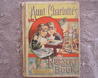 Antique Children's Nursery Book Aunt Charlotte's Nursery Book Vintage Nursery Rhymes. 1884.