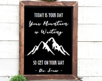 your mountain is waiting so get on your way, dr seuss quote sign, rustic chalkboard