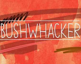 Bushwhacker Zine 6-Month Subscription