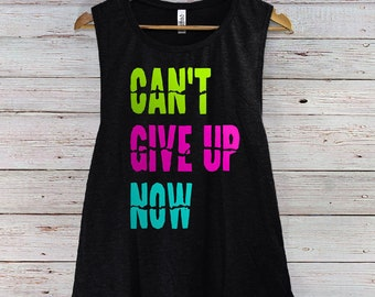 Can't Give Up Now Ladies' Muscle Tank