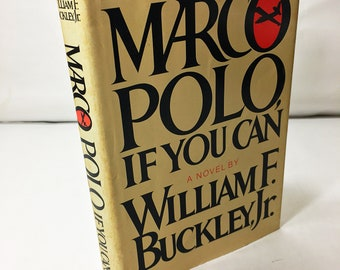 Marco Polo, if you can by William F Buckley, Jr. Vintage book circa 1982. Master of espionage fiction. National Book Award winner. CIA Agent