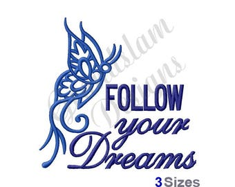 Follow Your Dreams Butterfly - Machine Embroidery Design