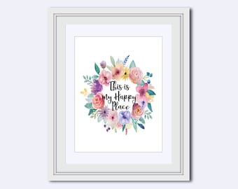 This is my happy place - floral quote - floral wall art - motivational poster - Inspirational Quote - printable art - printable quote - pdf