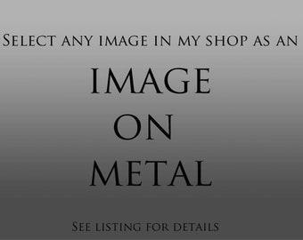 Photo on Metal-Metal Wall Decor-Metal Wall Art-Fine Art Photography-Metal Photo Print-Vertical Wall Art-Metal Decor-Horizontal Wall Art