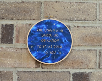 The Universe is Under No Obligation to Make Sense to You Neil De Grasse Tyson Quote Embroidery