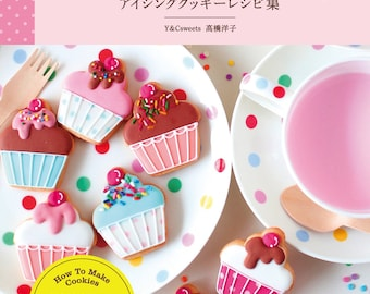 "Japanese How to make icing cookies recipe book,""Sweeten your day 365 days enjoy icing cookie recipes"""