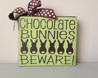 Chocolate Bunnies Beware!- wood sign-Easter decor