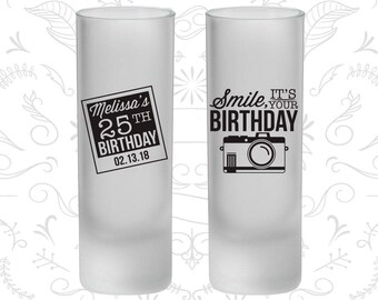 25th Birthday Frosted Shooter Glasses, Smile, its your birthday, vintage camera, Birthday Frosted Shooters (20053)