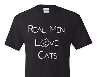 Real Men Love Cats, Men's Tshirt, Funny Men's Shirt, Funny Shirt, Mens Clothing, Cats Clothing, Cat Shirts, Cats