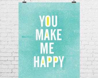 DIGITAL PRINT - You Make Me Happy