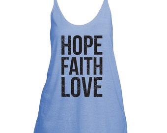 Hope, Faith, Love - Women's Slouchy Tank