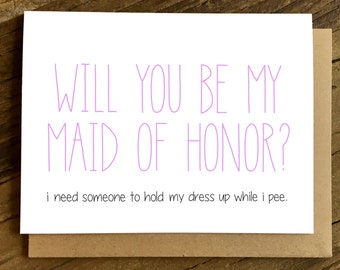 Funny Maid of Honor Card - Maid of Honor Card - Will You Be My Maid of Honor.