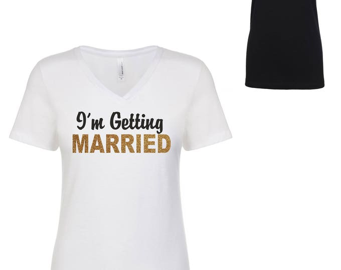 I'm Getting Married so We're Getting Drunk Shirts . Bachelorette Party Tees. Bachelorette T-shirts . Wedding Shirts . Girls Weekend Away.
