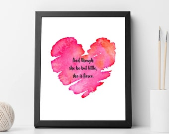 Though She Be But Little, She is Fierce, Printable, Digital Download, Watercolor, Nursery