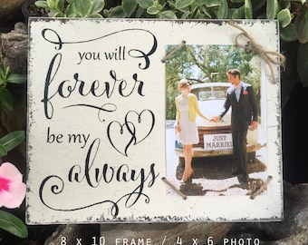 Wedding Picture Frame, Wedding Signs, Bride and Groom Gift, you will forever by my always, Mr. and Mrs. Wedding Sign, 8 x 10