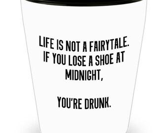 Best Friend Present - Birthday Gift - Shot Glass - 21st Birthday - Life Is Not a Fairytale