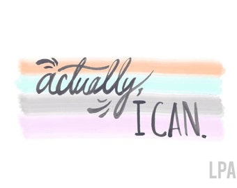 NEW! Actually, I can- watercolor 11x14 print