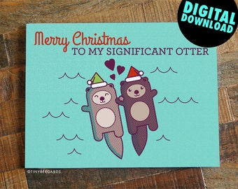 """Cute Christmas Card """"Significant Otter"""" - for Boyfriend Girlfriend Husband or Wife, Instant download card, Digital Download, funny card"""