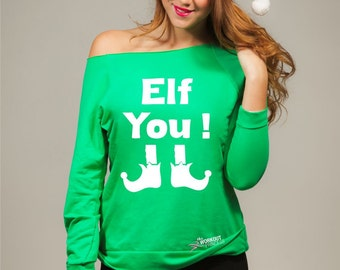 ugly Christmas sweaters funny holiday sweater elf you Christmas shirt for women funny elf shirt women's off the shoulder sweatshirt