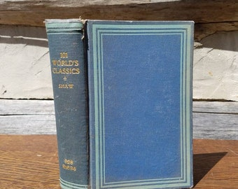 1937 The 101 World's Classics- Shaw- 1930's Vintage Books- Classic Books/Collection/Novels/Science Books/Poems/Plays/Synopsis- Writer's Gift