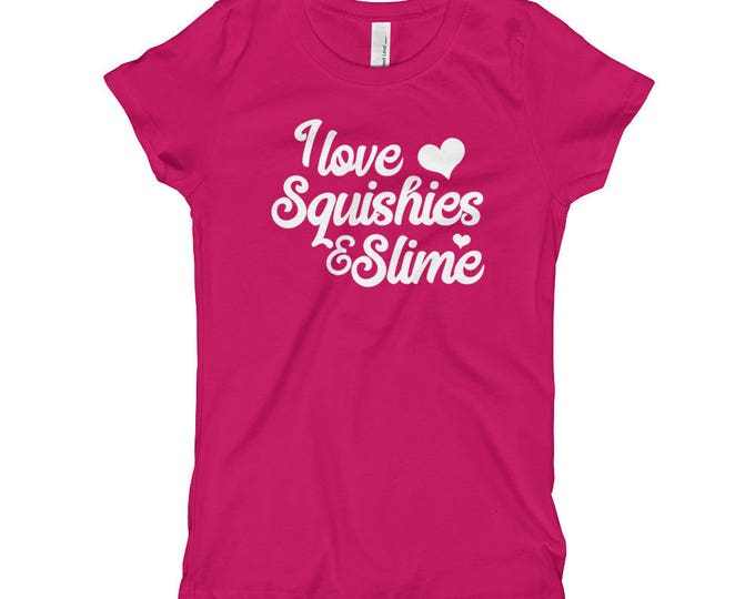 I Love Squishies And Slime, White Text, Lots of Color Options, Girl's T-Shirt