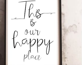 This is our happy place print.