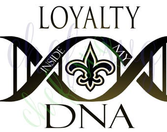 New Orleans Saints Loyalty in my DNA svg Quote, Quote Overlay, SVG, Vinyl, Cutting File, PNG, Cricut, Cut Files, Clip Art, Dxf, Vector File