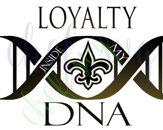 new orleans saints loyalty in my dna svg quote quote overlay rh etsy com new orleans saints fleur de lis clip art new orleans saints logo clip art
