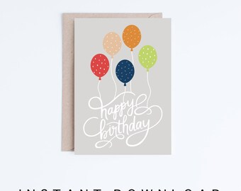 Printable Birthday Cards, Instant Download Card Designs, Happy Birthday Calligraphy and Balloons Illustration, Gender Neutral, Grey Navy