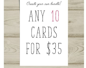 Choose your own card bundle-10 Card Bundle