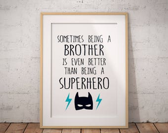 Sometimes being a brother is even better than being  a superhero, Batman print, blue, printable poster, digital download, superhero wall art