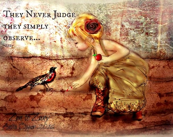 THEY NEVER JUDGE... .Art by Anita......No Zen to Zany watermark on products sold
