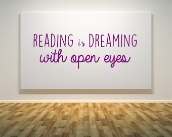 Reading is dreaming with open eyes, reading, dreaming, books, library, stories,  Wall Art Vinyl Decal Sticker