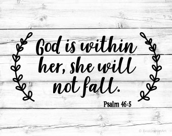 God Is Within Her She Will Not Fall Svg Scripture Svg Bible Verse Svg Bible Quote Svg Christian Svg Psalm Svg for Cricut Svg for Silhouette