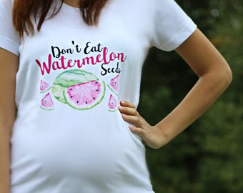 Maternity Shirt Maternity Clothing Pregnancy Shirt Pregnancy Top Maternity Clothes Maternity T-Shirt Don't Eat Watermelon Seeds Baby Bump