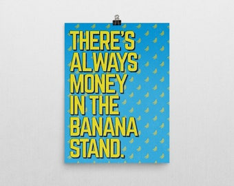 There's Always Money In The Banana Stand - Arrested Development Poster - Arrested Development Print - Cool Home Decor - Inexpensive Decor