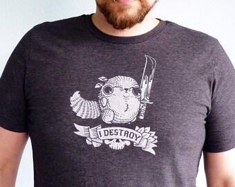 Mens Graphic Tee, Mens Funny Tshirt, Squirrel Shirt, Funny Tshirts, Vegan T Shirt Men, Boyfriend Tshirt, Dad Gift - I Destroy Mens Tshirt