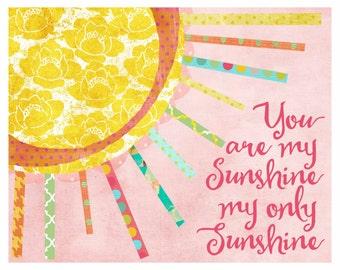 You are My Sunshine My Only Sunshine, Wall Art, Kid's Room, Baby Nursery Art, Print, Illustration, Sun, Pink Girl Wall Decor, Sunshine