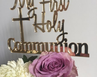 First Holy Communion Cake Topper reads: My First Holy Communion