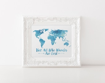 Watercolor World Map Print - Not All Who Wander Are Lost - JRR Tolkien - Travel Quote World Map - Blue Watercolor Map - World Map Quote