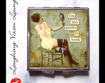 Sassy Women Pill Box -  Funny Compact Mirror - Purse Accessories - Purse Mirror - Pill Case - Bag Mirror - Makeup Mirror - SVL Too Pretty